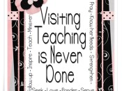 Visiting Teaching Is Never Done Handout
