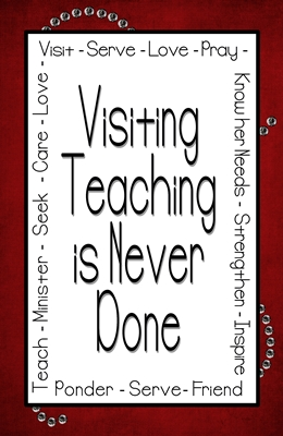 visiting teaching is never done 4 x 6 sm