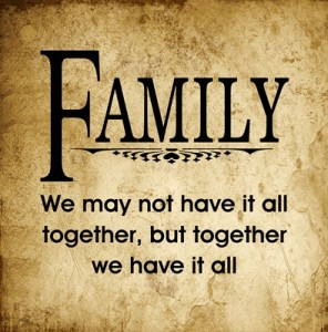 Family we may not have …. quote