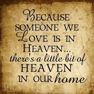 Because someone we Love is in Heaven… quote
