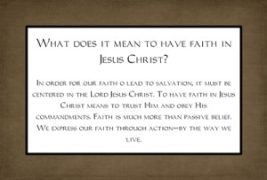 What does it mean to have faith in Jesus Christ?