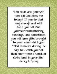 You could ask yourself, 'How did God Bless me today? Quote by Henry B. Eyring
