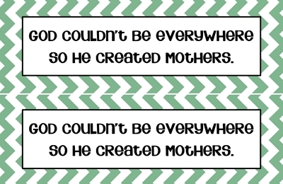 Mother's Day Bookmarks 4 x6 print god couldnt be sm