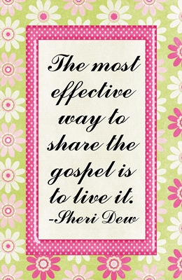 The most effective way to share the gospel is to live it sm