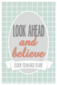 Look Ahead and Believe