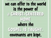 One of the GREATEST BLESSINGS we can offer to the world is the power of a CHRIST-CENTERED HOME