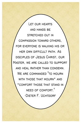 Let our hearts and hands be stretched out in compassion  Uchtdorf sm