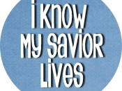 I Know My Savior Lives bottle cap printable – For a necklace or Zipper pull