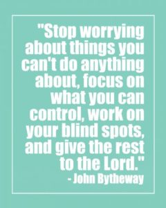 Stop worrying quote by John Bytheway