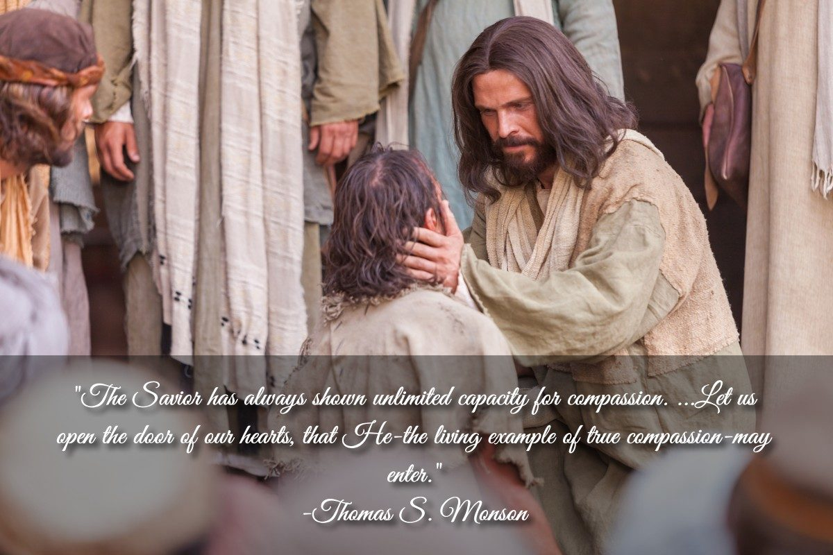 The Savior has always shown unlimited capacity for compassion…quote