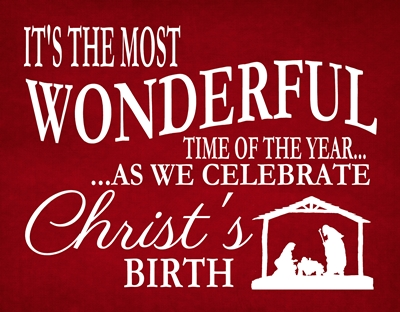Wonderful time of the year…. Christ's Birth