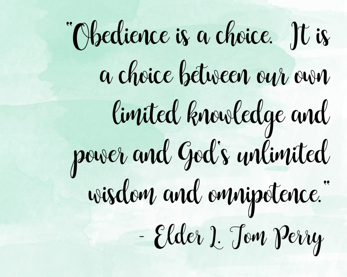 Obedience is a choice…quote by L Tom Perry