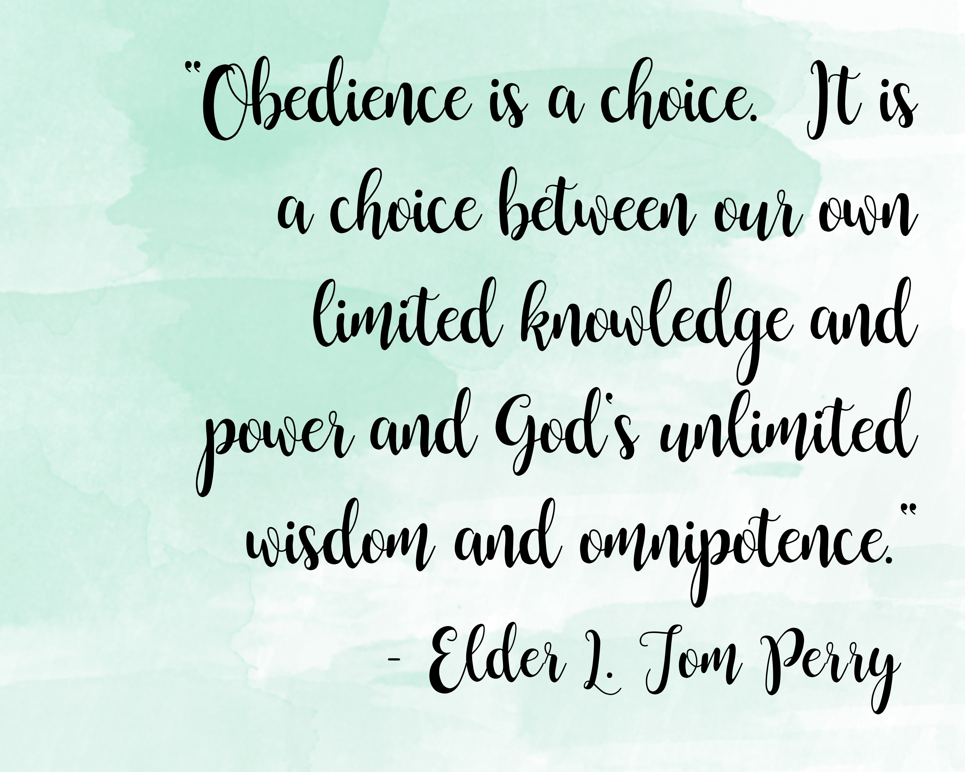 Obedience Is A Choice...quote By L Tom Perry