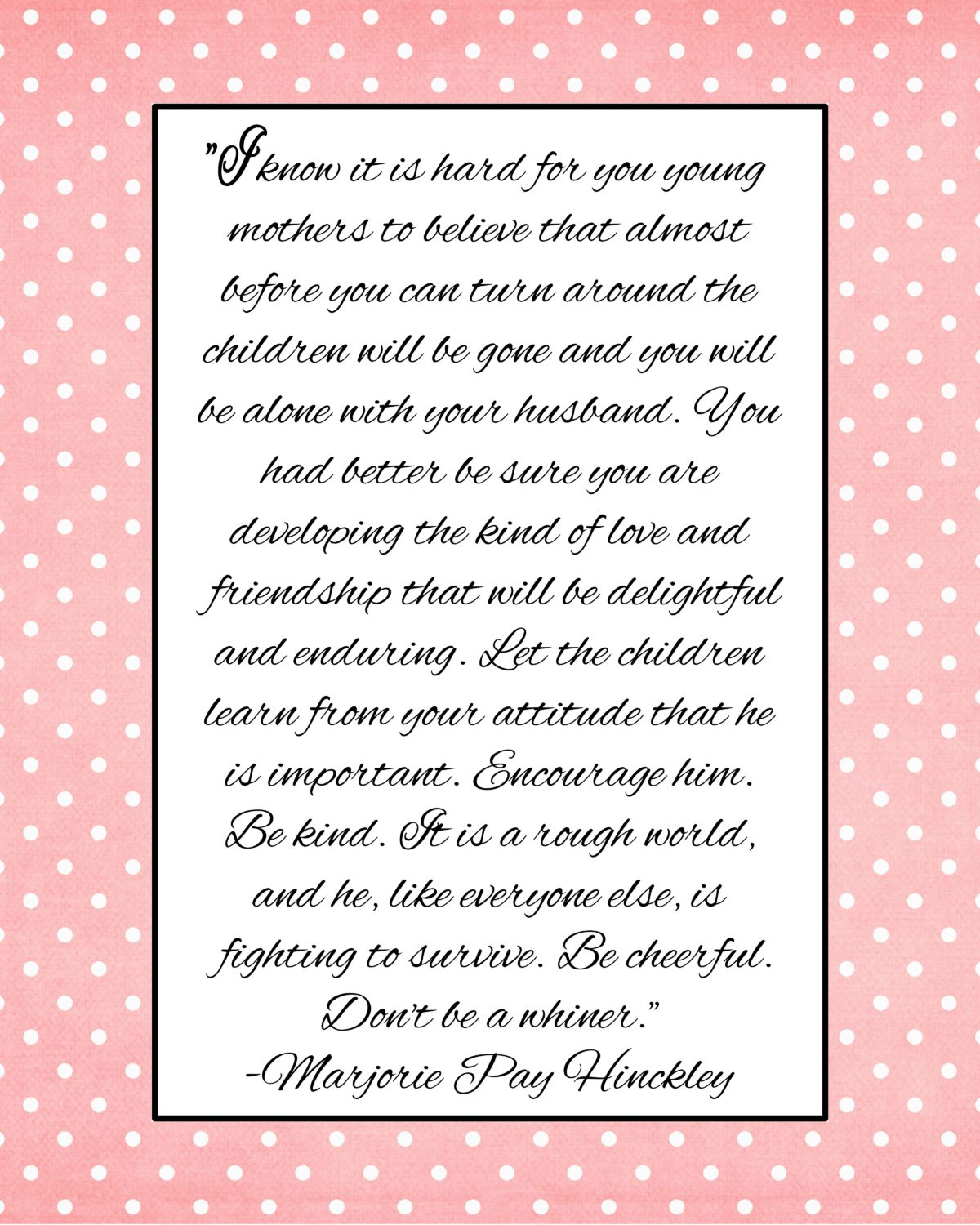 I know it is hard for you young mothers to believe…Marjorie Pay Hinckley Quote