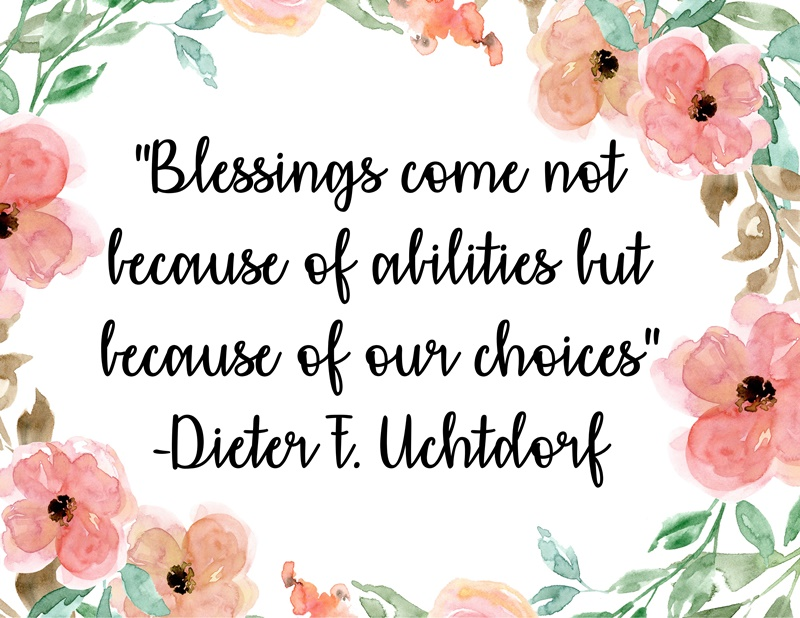 Blessings come not because of abilities but because of our choices…quote