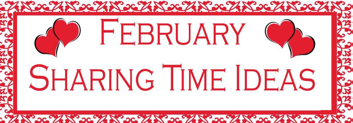 02 February Sharing Time Idea